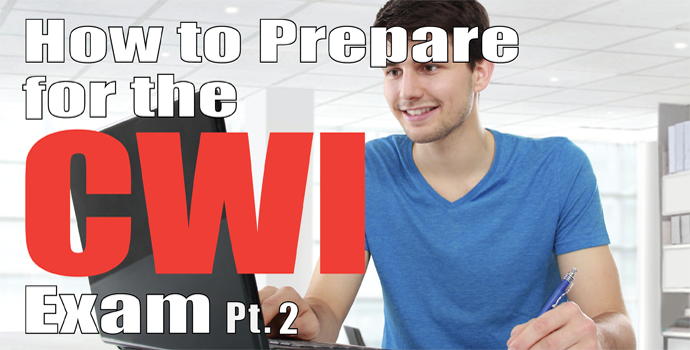How to Prepare for the CWI Exam PART 2