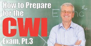 How to Prepare for the CWI Exam PART 3