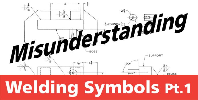 Mis Understanding Welding Symbols Part 1 American Welding Society