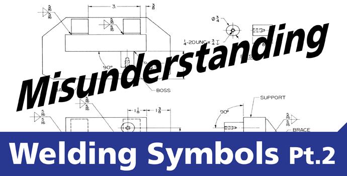Misunderstanding Welding Symbols pt.2 BLOG Image