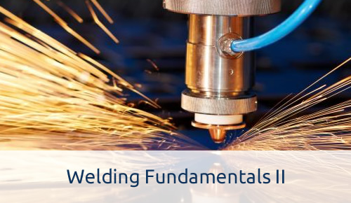 Welding Fundamentals II