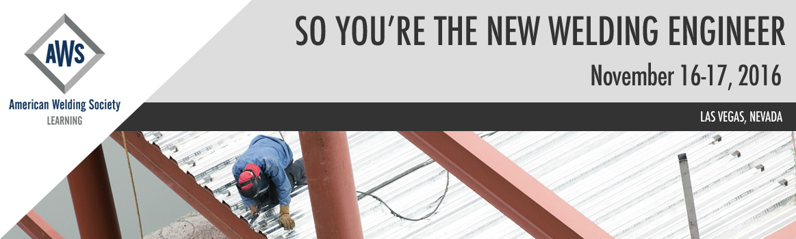 2016 So You're the New Welding Engineer Conference