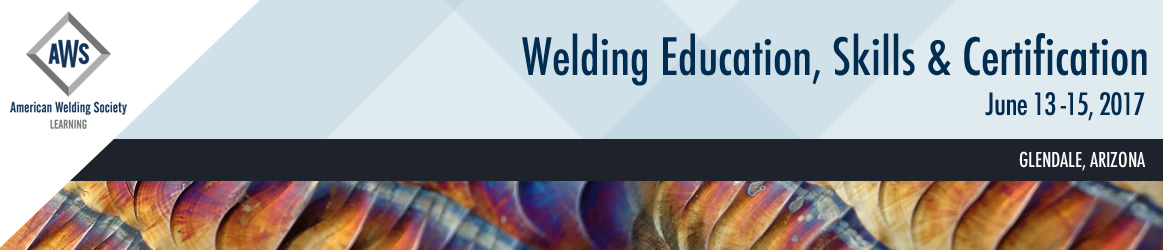 2017 Welding Education, Skills and Certification