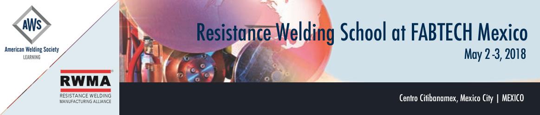 2018 Resistance Welding School FABTECH Mexico