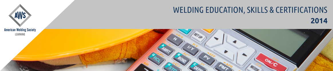 2014 Welding Education, Skills and Certifications