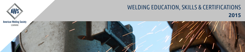 2015 Welding Education, Skills & Certifications