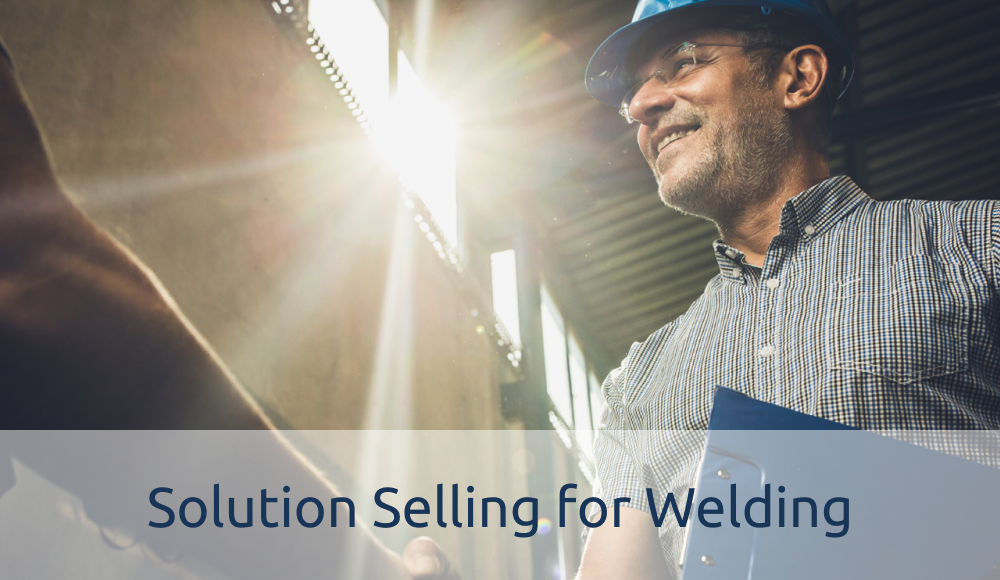 Solution Selling for Welding